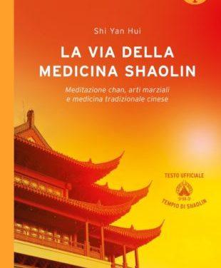 La Via della Medicina Shaolin: è uscito il libro del Maestro Shy Yan Hui